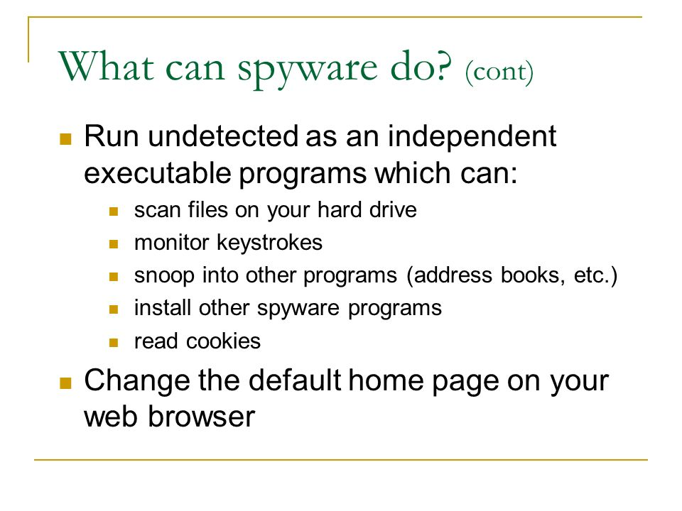 What can spyware do.