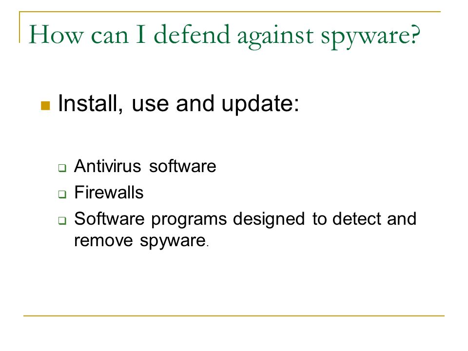 How can I defend against spyware.
