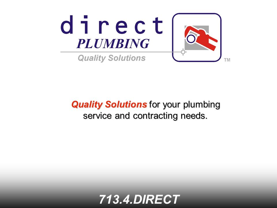 Quality Solutions for your plumbing service and contracting needs DIRECT