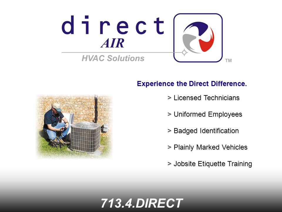 713.4.DIRECT > Licensed Technicians > Uniformed Employees > Badged Identification Experience the Direct Difference.