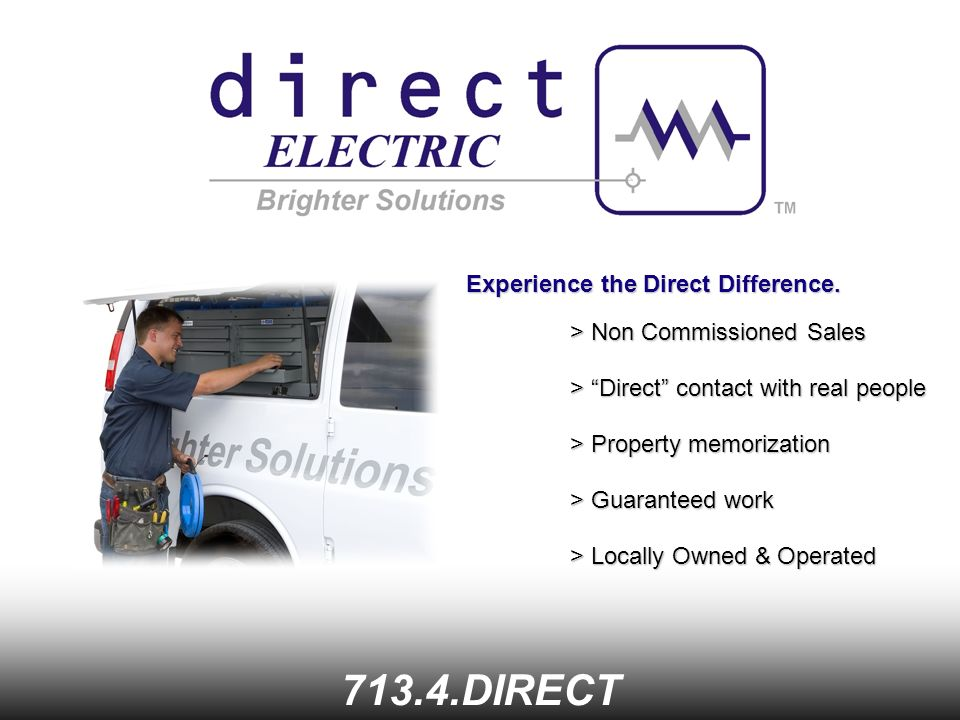 713.4.DIRECT Experience the Direct Difference.