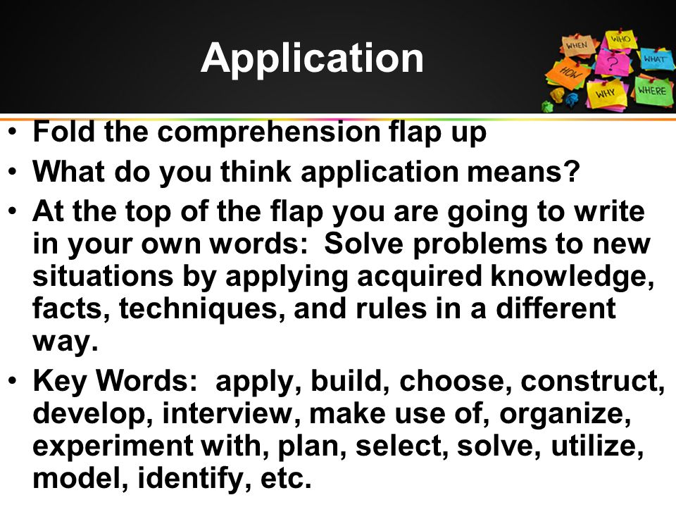 Application Fold the comprehension flap up What do you think application means.