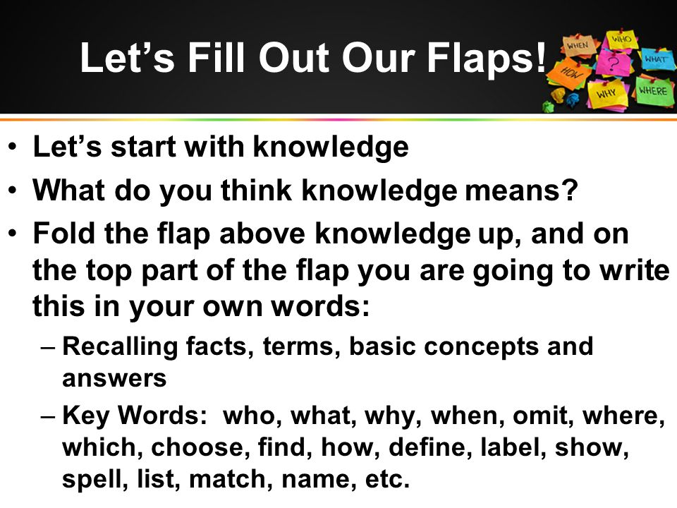 Let's Fill Out Our Flaps. Let's start with knowledge What do you think knowledge means.