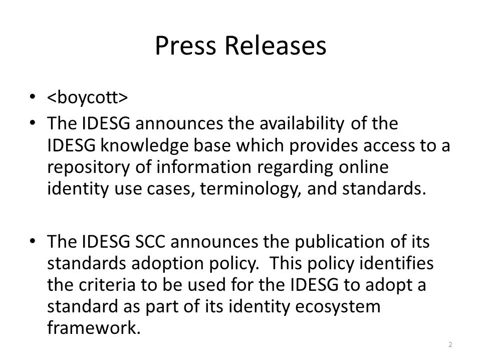 Press Releases The IDESG announces the availability of the IDESG knowledge base which provides access to a repository of information regarding online identity use cases, terminology, and standards.