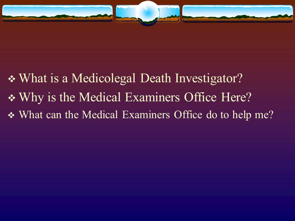 Death Scene Investigation & The Medicolegal Death ...
