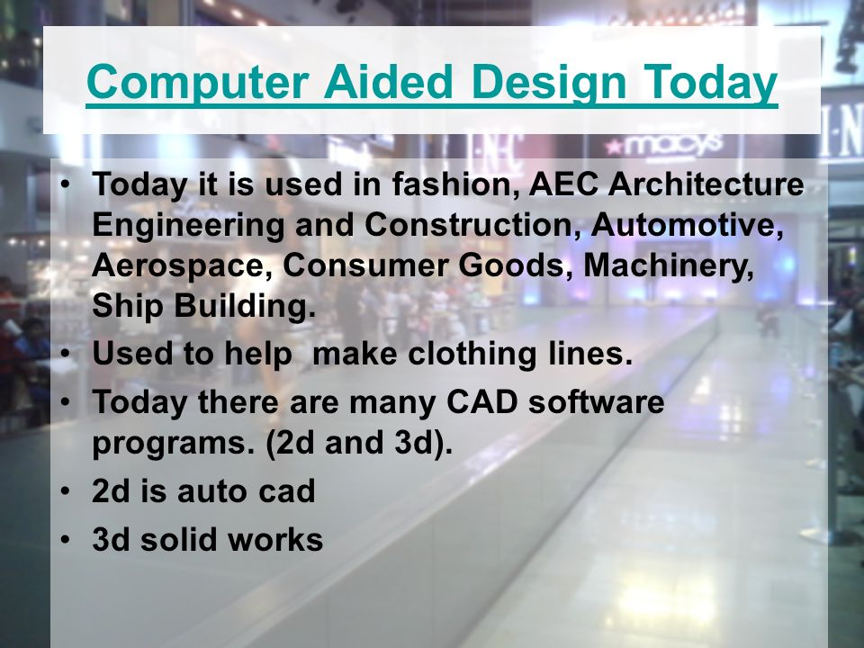 Computer Aided Design Cad For Fashion Design How Is Cad Used The Use Of Computers To Make Design Process Easier Specialized Cad Can Be Used For Architecture Ppt Download