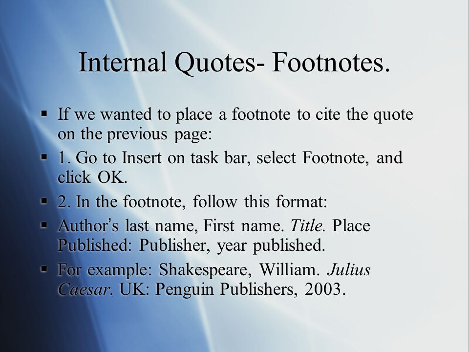 Research essays how to place internal quotes create footnotes and internal quotes footnotes ccuart