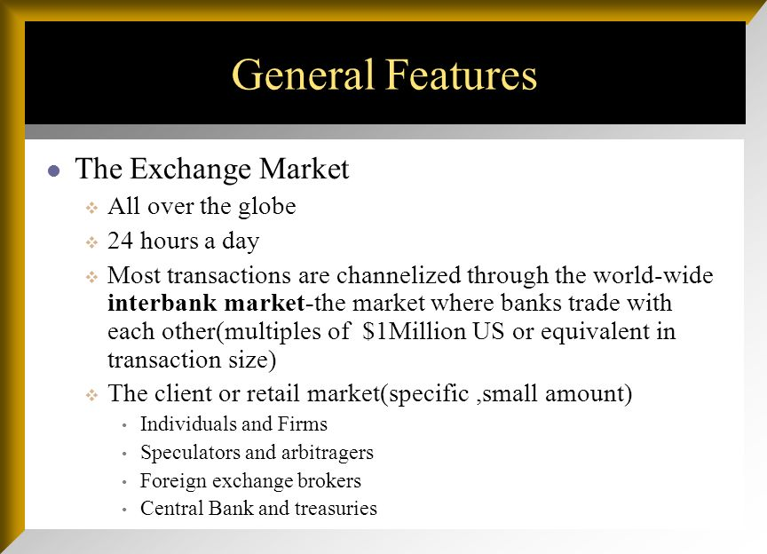 7 General Features The Exchange Market