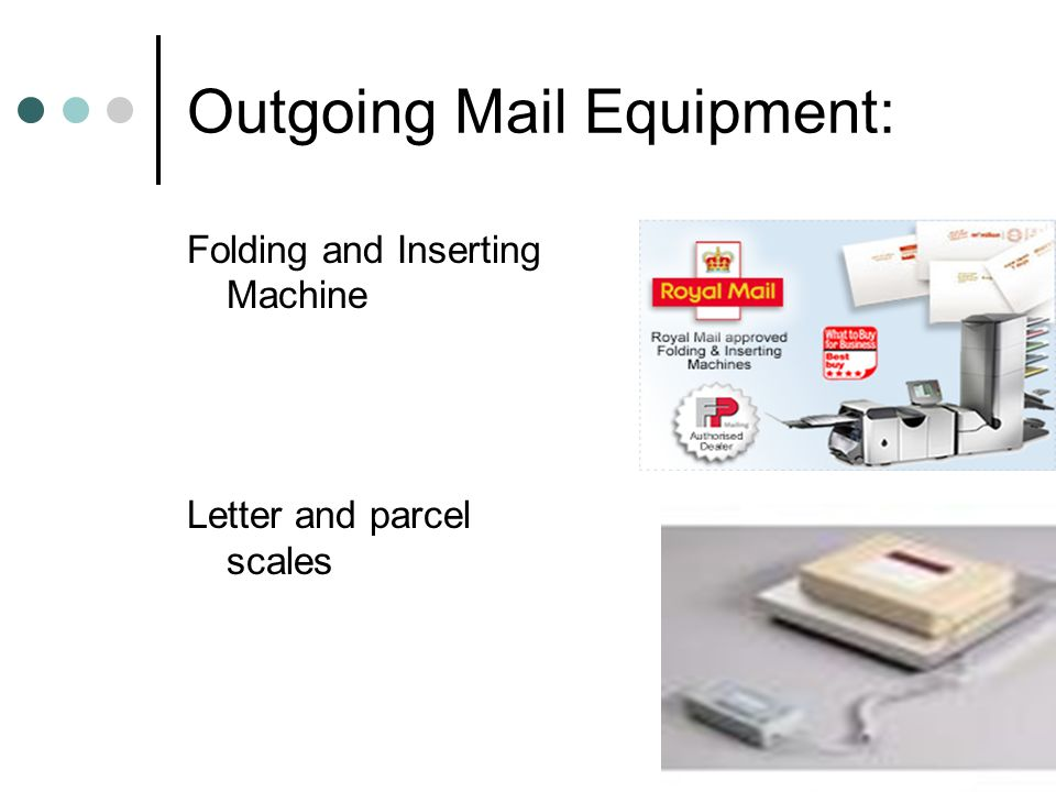Outgoing Mail Equipment: Folding and Inserting Machine Letter and parcel scales