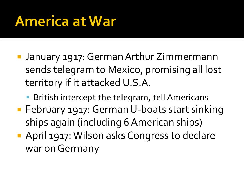  January 1917: German Arthur Zimmermann sends telegram to Mexico, promising all lost territory if it attacked U.S.A.