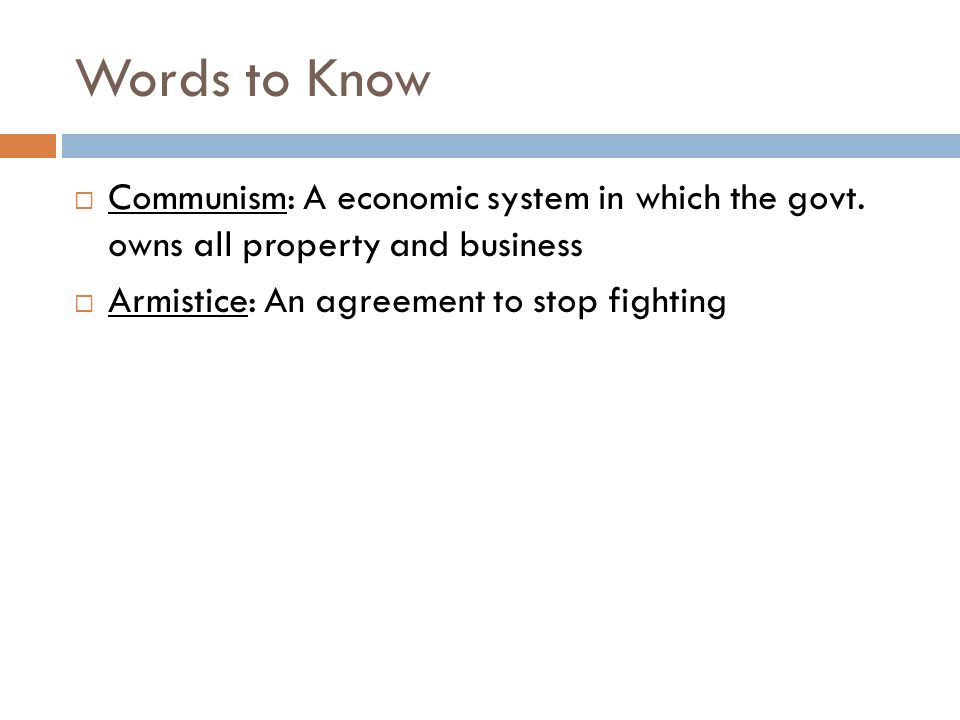 Words to Know  Communism: A economic system in which the govt.