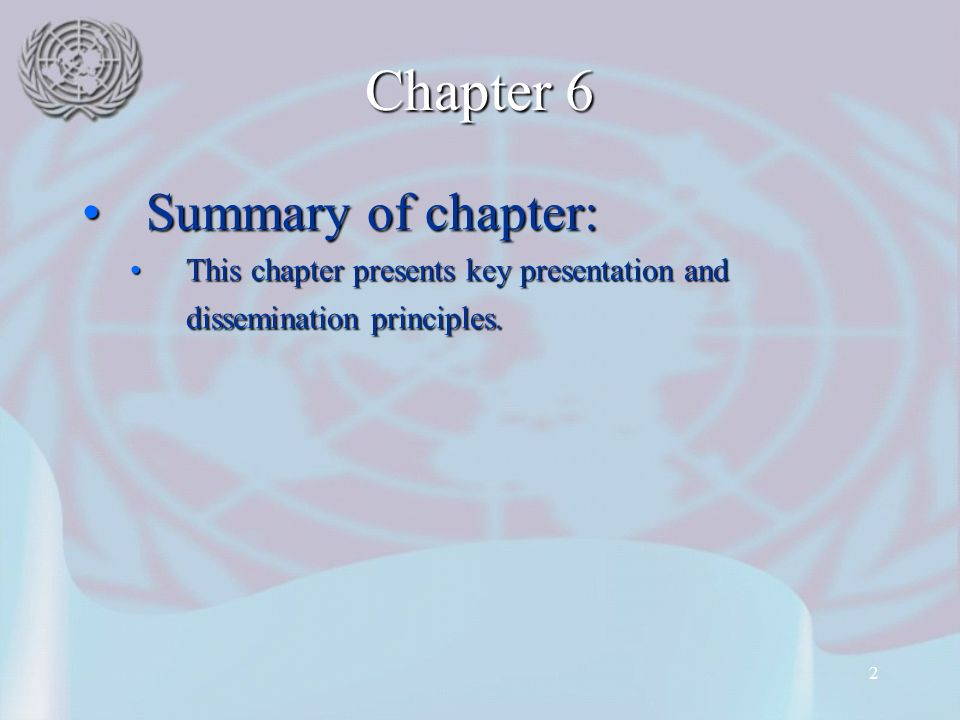 2 Chapter 6 Summary of chapter:Summary of chapter: This chapter presents key presentation and dissemination principles.This chapter presents key presentation and dissemination principles.