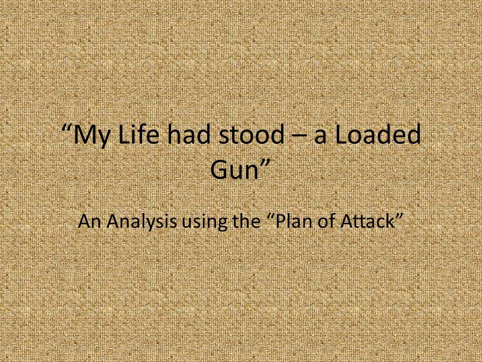 my life stood a loaded gun
