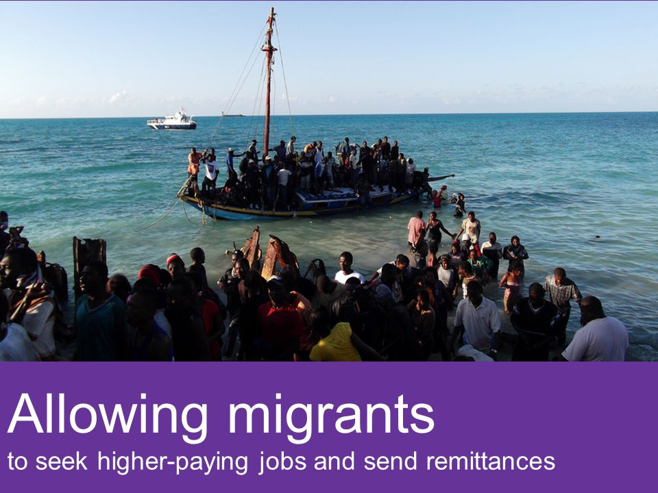 Allowing migrants to seek higher-paying jobs and send remittances