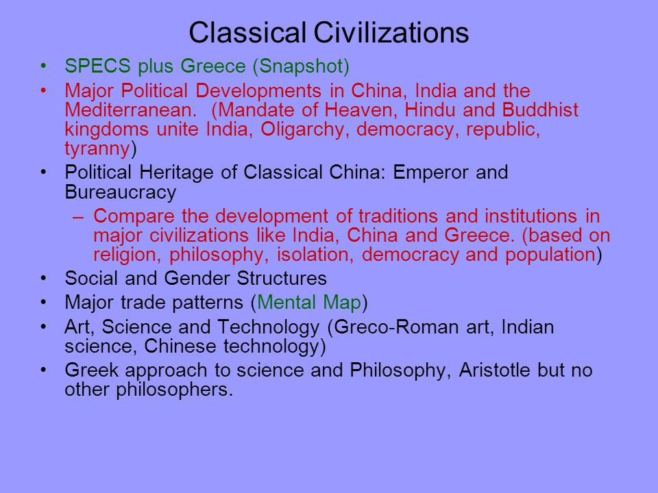 Classical Civilizations SPECS plus Greece (Snapshot) Major Political Developments in China, India and the Mediterranean.