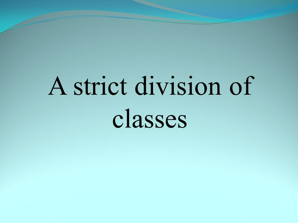 A strict division of classes