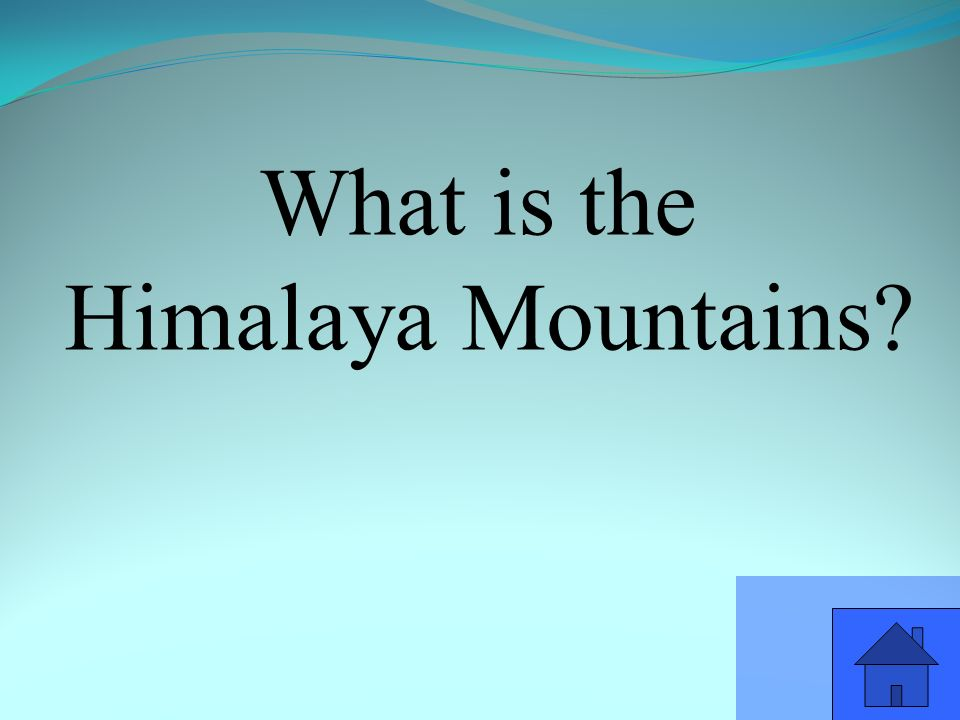What is the Himalaya Mountains