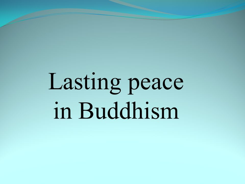 Lasting peace in Buddhism