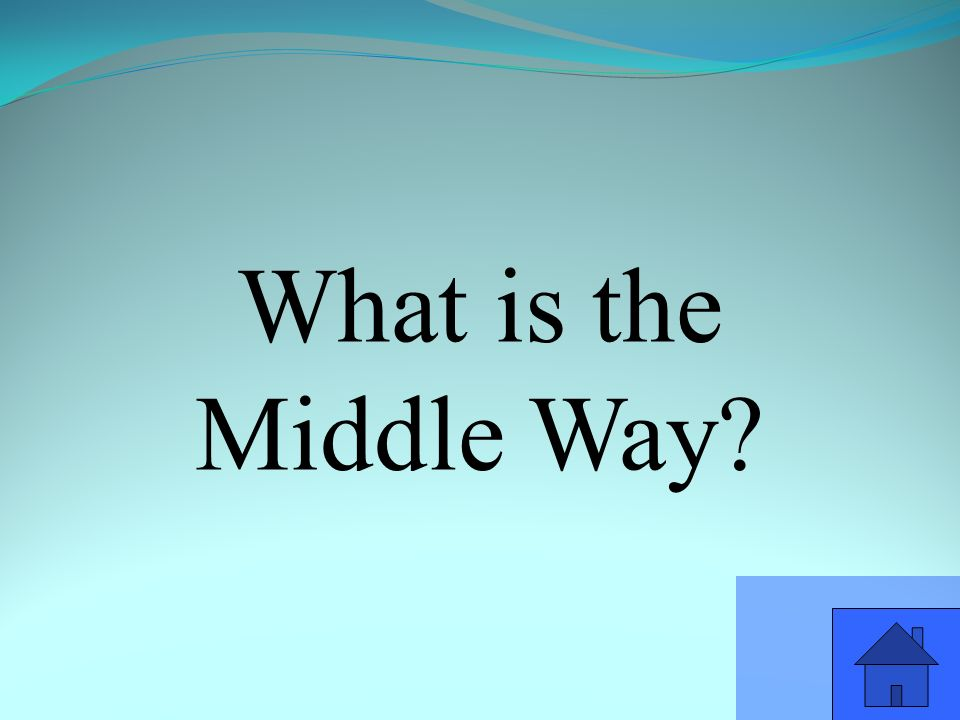 What is the Middle Way