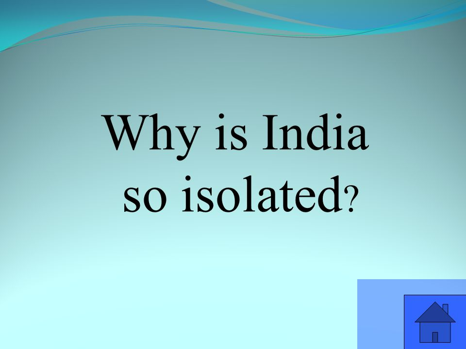 Why is India so isolated