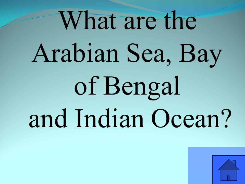What are the Arabian Sea, Bay of Bengal and Indian Ocean