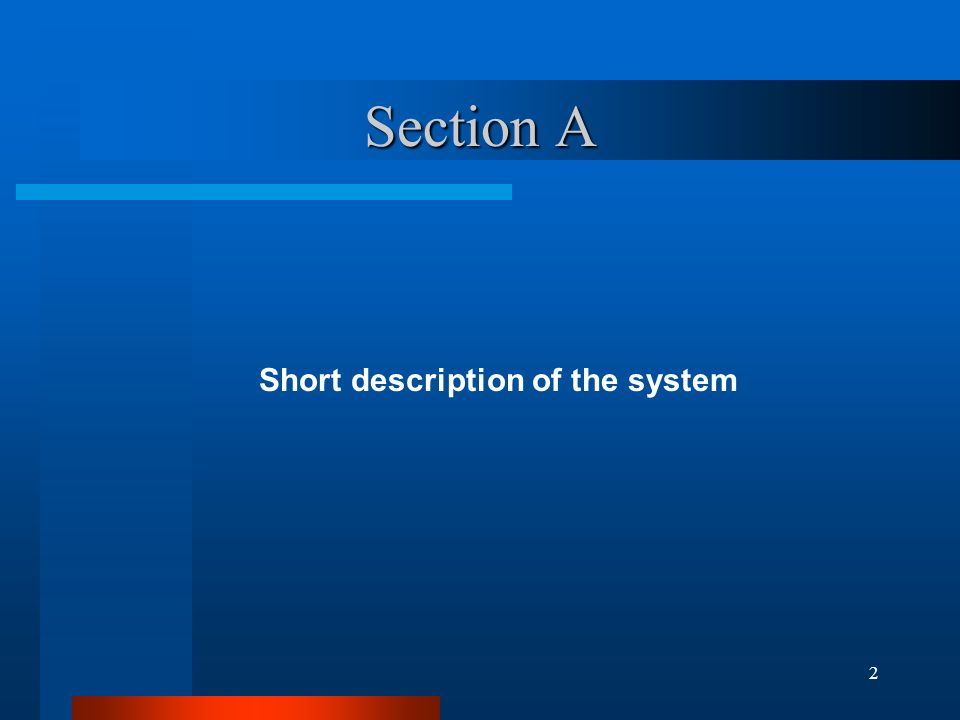 Section A Short description of the system 2