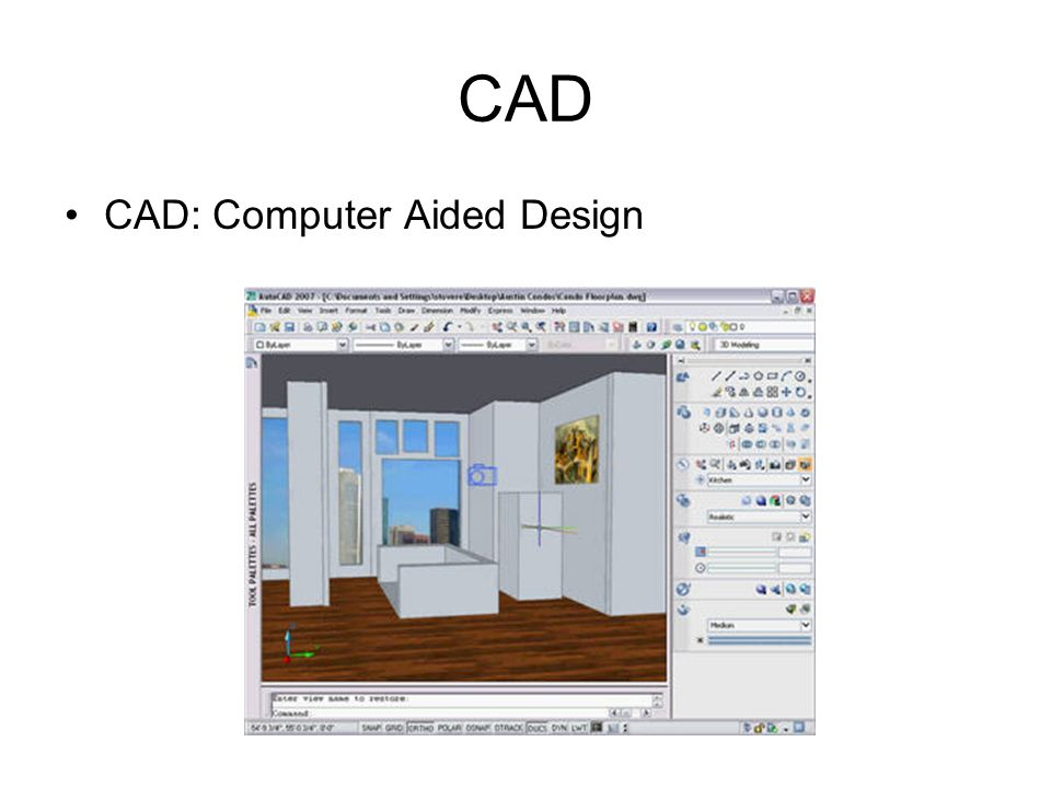 CAD CAD: Computer Aided Design