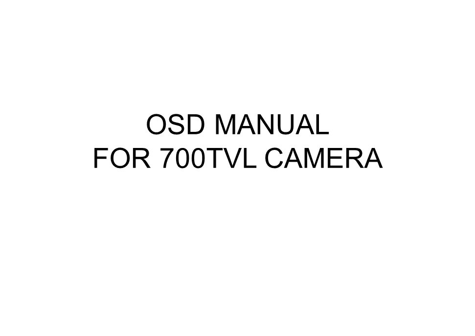 OSD MANUAL FOR 700TVL CAMERA
