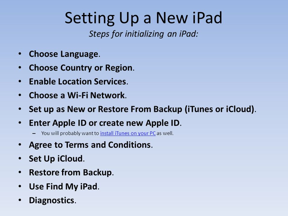 Setting Up a New iPad Steps for initializing an iPad: Choose Language.