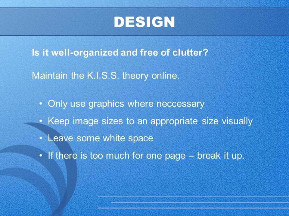 25 DESIGN Is it well-organized and free of clutter.