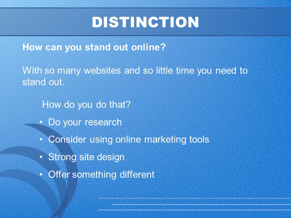 28 DISTINCTION How can you stand out online.
