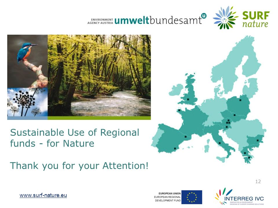 12 Sustainable Use of Regional funds - for Nature Thank you for your Attention!