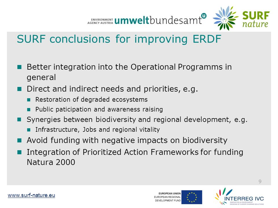 SURF conclusions for improving ERDF Better integration into the Operational Programms in general Direct and indirect needs and priorities, e.g.