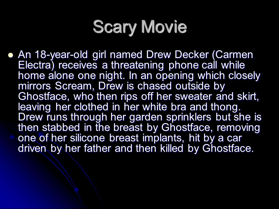 Horror movies  Scary Movie An 18-year-old girl named Drew