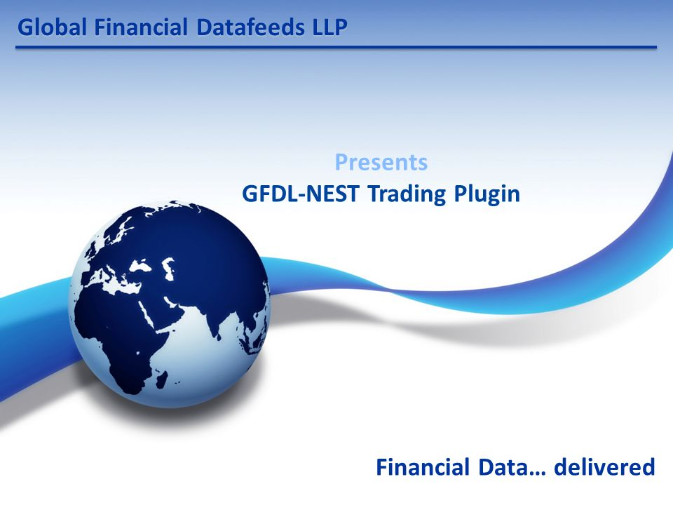 Global Financial Datafeeds LLP Financial Data… delivered Presents