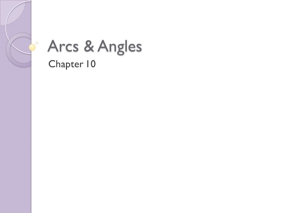 Arcs Angles Chapter 10 Draw Label Central Angle Minor Arc Major