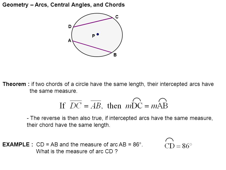 Geometry – Arcs, Central Angles, and Chords An arc is part of a ...