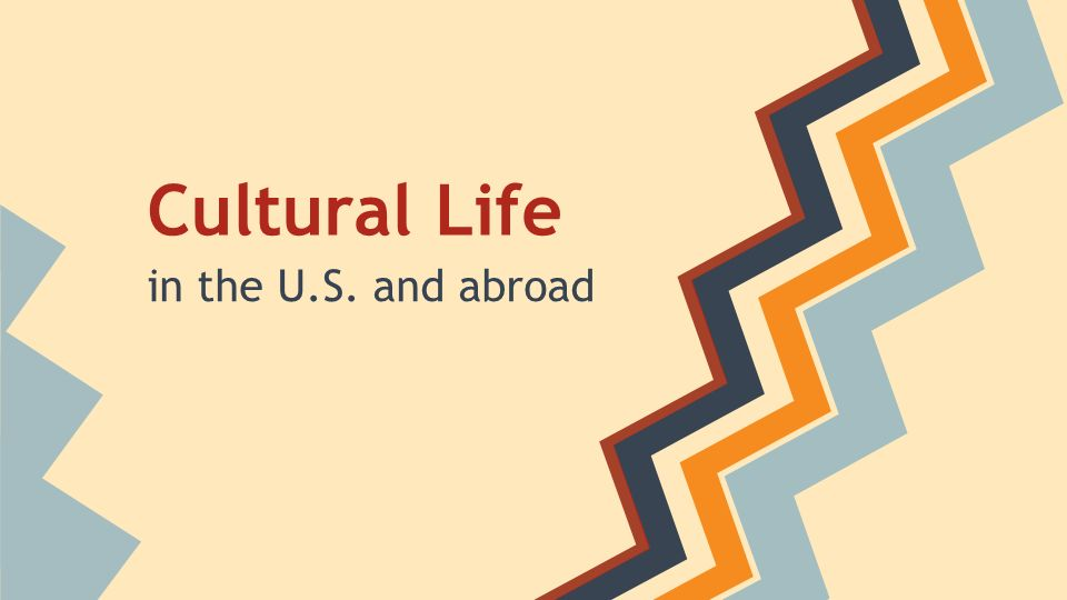 Cultural Life In The Us And Abroad In The United States Language