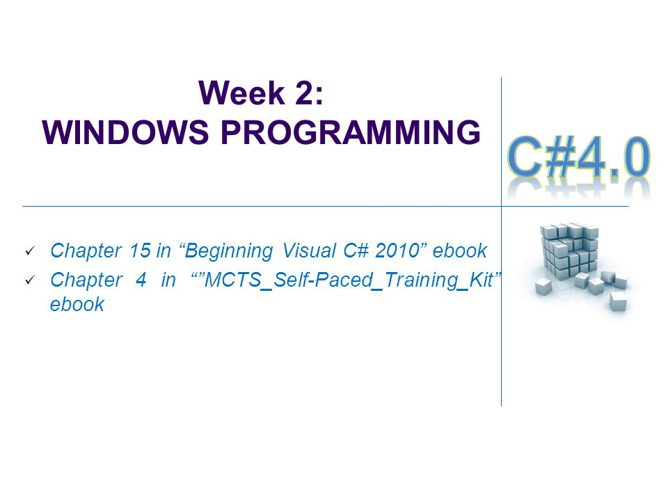 "Week 2: WINDOWS PROGRAMMING Chapter 15 in ""Beginning Visual"