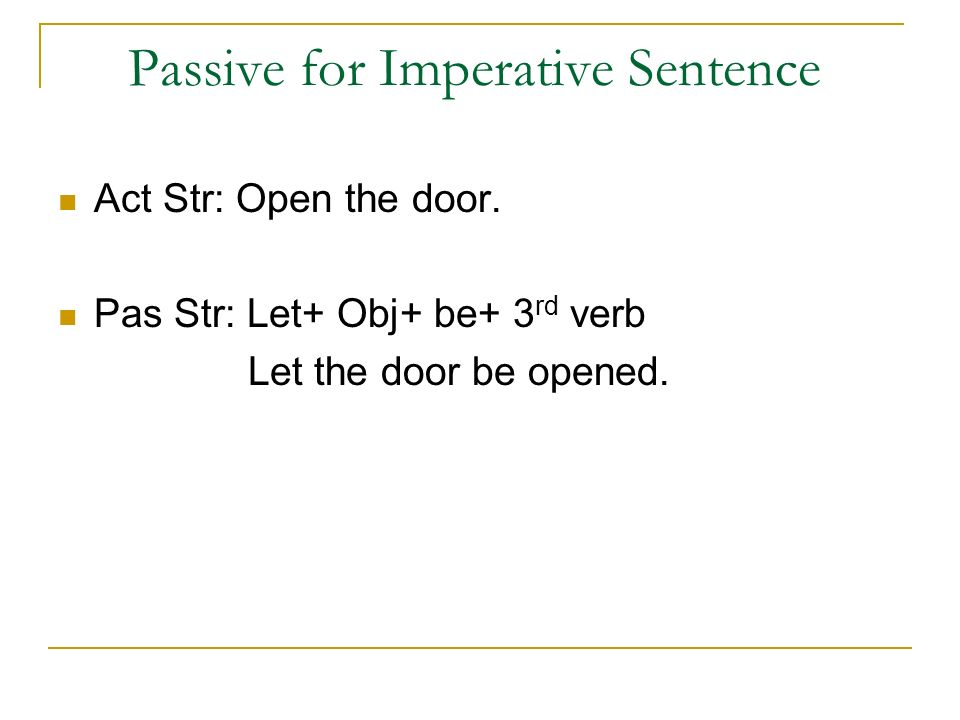 Passive for Imperative Sentence Act Str: Open the door.