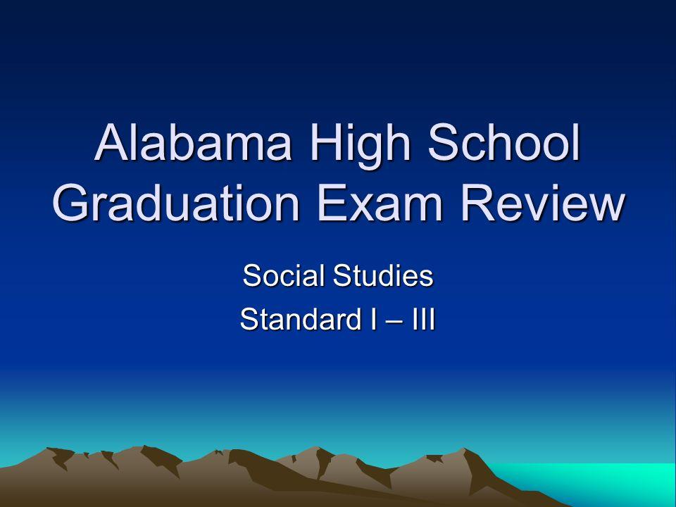 Alabama high school graduation exam review social studies standard i 1 alabama high school graduation exam review social studies standard i iii fandeluxe Images