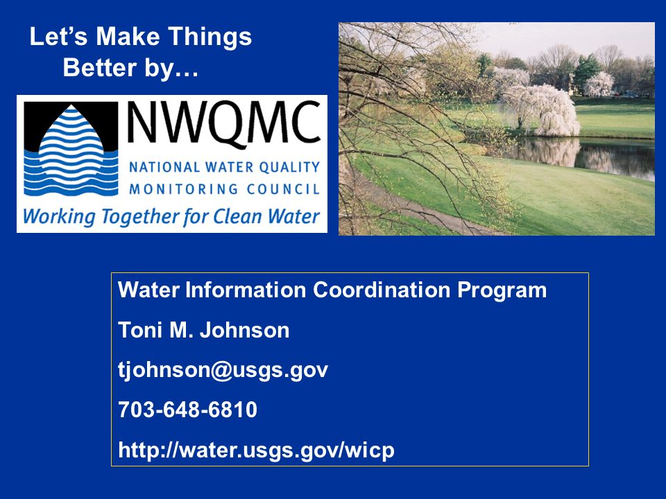 Let's Make Things Better by… Water Information Coordination Program Toni M.