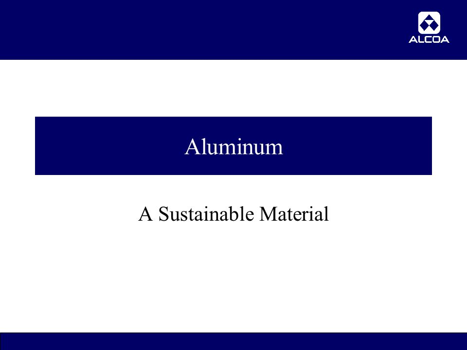 14 Aluminum A Sustainable Material