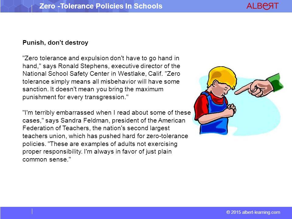 Zero Tolerance Policies Are Destroying >> 2015 Albert Learning Com Zero Tolerance Policies In Schools Ppt