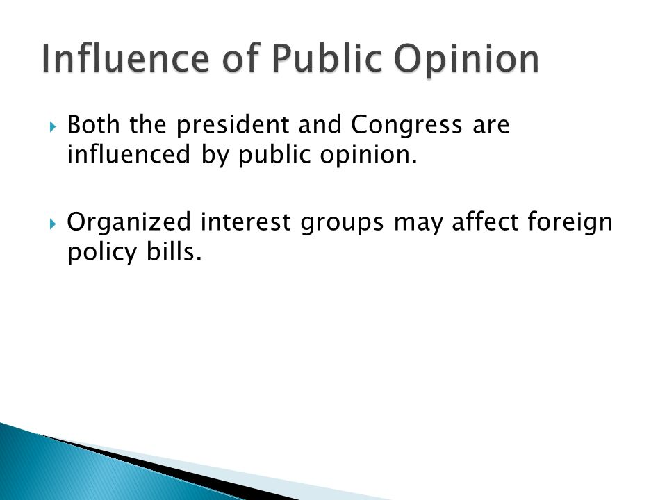  Both the president and Congress are influenced by public opinion.