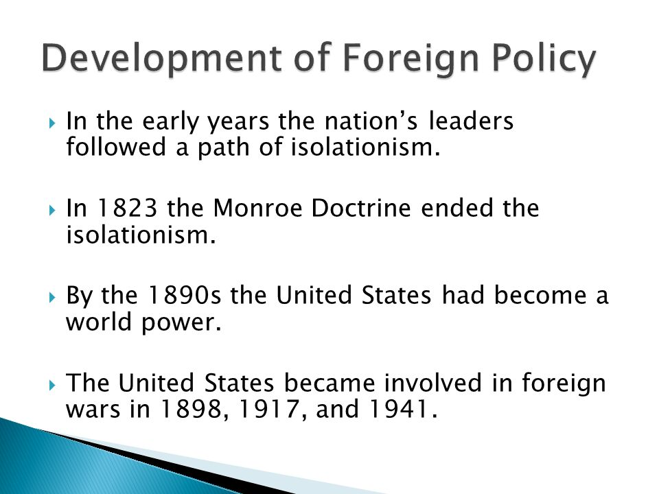 In the early years the nation's leaders followed a path of isolationism.