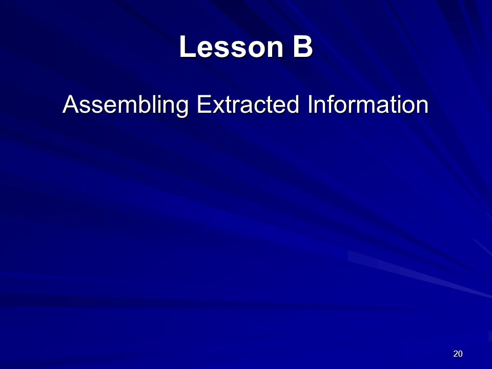 20 Lesson B Assembling Extracted Information