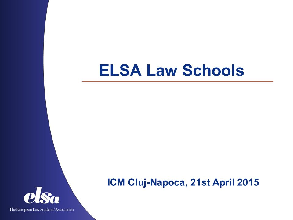 ELSA Law Schools ICM Cluj-Napoca, 21st April 2015