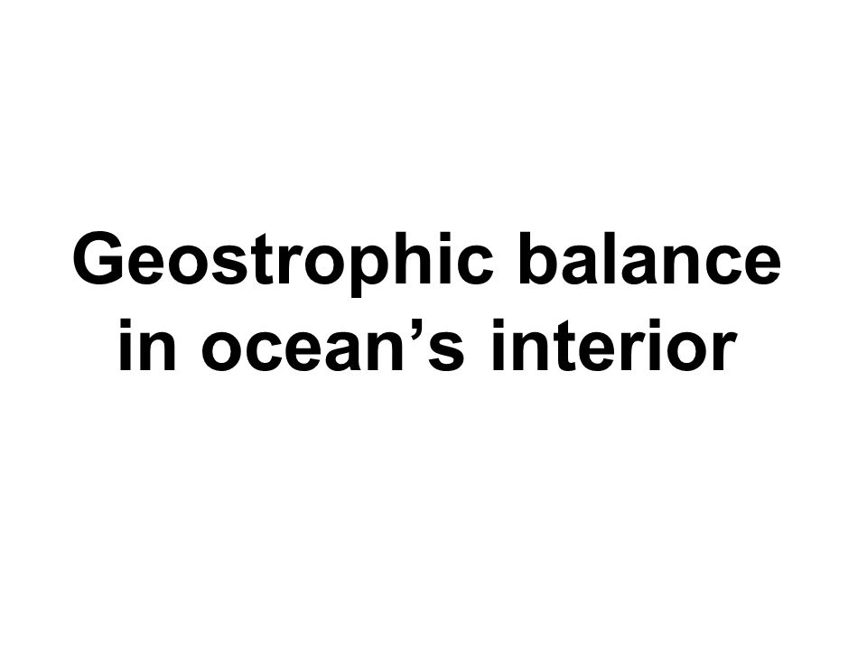 Geostrophic balance in ocean's interior