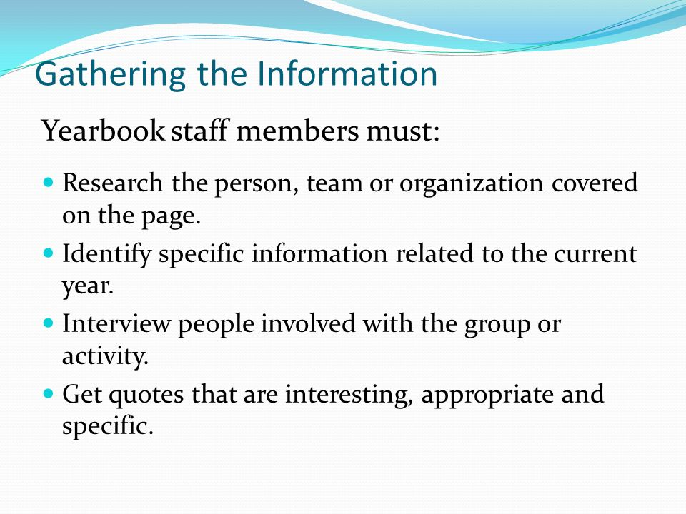 Gathering the Information Research the person, team or organization covered on the page.
